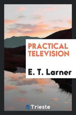Practical Television by E T Larner image