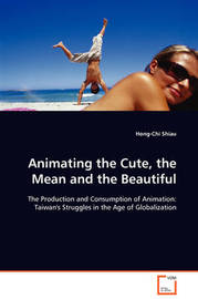 Animating the Cute, the Mean and the Beautiful by Hong-Chi Shiau image
