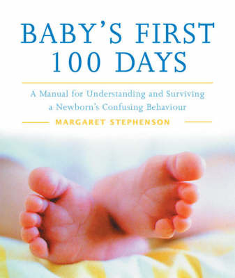 Baby's First 100 Days by M Stephenson-Meere