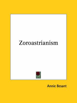Zoroastrianism by Annie Besant