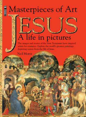 Jesus: A Life in Pictures by Neal Morris