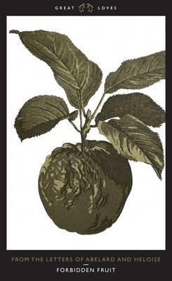 Forbidden Fruit: From the Letters of Abelard and Heloise by Peter Abelard image