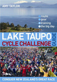 Lake Taupo Cycle Challenge: The Ultimate Guide by Amy Taylor