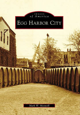 Egg Harbor City by Mark W Maxwell