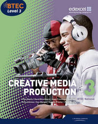 BTEC Level 3 National Creative Media Production Student Book by Paul Baylis