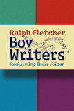 Boy Writers by Ralph Fletcher