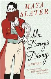 Mr Darcy's Diary by Maya Slater