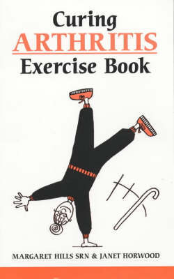 Curing Arthritis Exercise Book by Margaret Hills