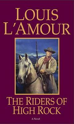 Riders Of High Rock by Louis L'Amour