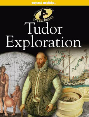 The History Detective Investigates: Tudor Exploration by Peter Hepplewhite