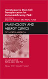 Hematopoietic Stem Cell Transplantation for Immunodeficiency, Part I, An Issue of Immunology and Allergy Clinics by Chaim Roifman image