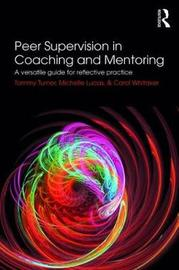 Peer Supervision in Coaching and Mentoring by Tammy Turner