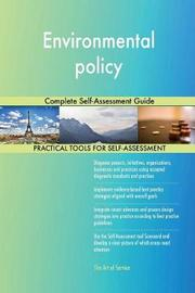 Environmental Policy Complete Self-Assessment Guide by Gerardus Blokdyk image