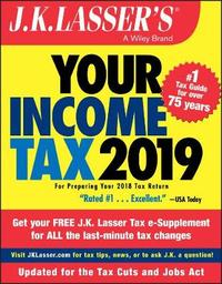 J.K. Lasser's Your Income Tax 2019 by J.K. Lasser