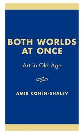 Both Worlds at Once by Amir Cohen-Shalev