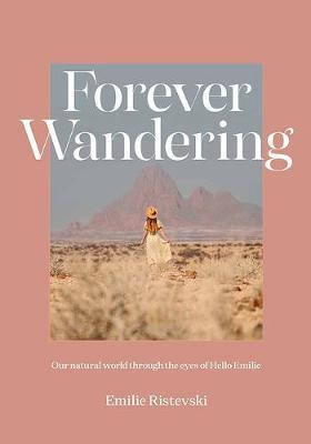 Forever Wandering by Emilie Ristevski