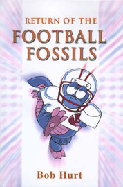 Return of the Football Fossils by Bob Hurt image