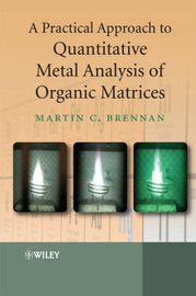 A Practical Approach to Quantitative Metal Analysis of Organic Matrices by Martin Brennan image