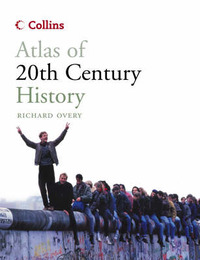Collins Atlas of 20th Century History by Richard Overy image
