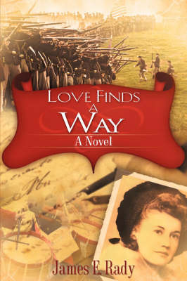 Love Finds a Way by James E. Rady image
