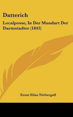 Datterich: Localposse, in Der Mundart Der Darmstadter (1843) by Ernst Elias Niebergall image