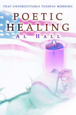 Poetic Healing by Al Hall