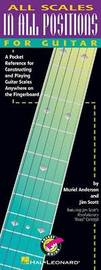 All Scales in All Positions for Guitar by Muriel Anderson