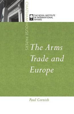 The Arms Trade and Europe by Paul Cornish image