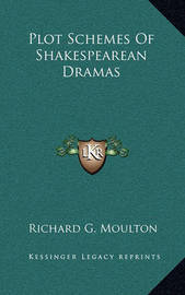 Plot Schemes of Shakespearean Dramas by Richard G Moulton image