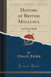 History of British Mollusca, Vol. 2 by Edward Forbes