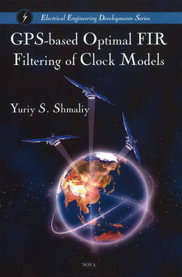 GPS-Based Optimal FIR Filtering of Clock Models by Yuriy Shmaliy image