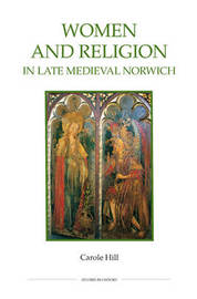 Women and Religion in Late Medieval Norwich by Carole Hill image