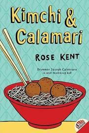 Kimchi & Calamari by Rose Kent image