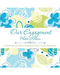 Our Engagement Photo Album by Speedy Publishing LLC