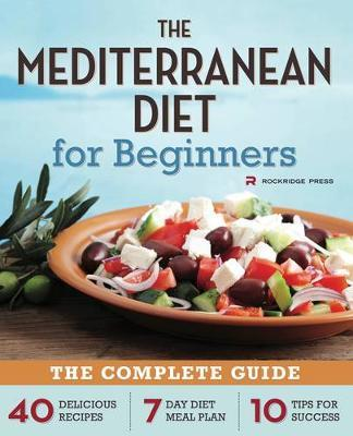 The Mediterranean Diet for Beginners by Rockridge Press