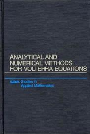 Analytical and Numerical Methods for Volterra Equations by Peter Linz image