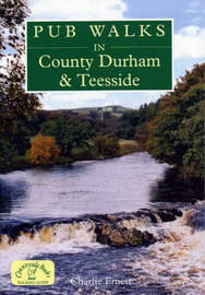 Pub Walks in County Durham and Teesside by Charlie Emett image