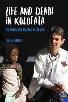 Life and Death in Kolofata by Ellen Einterz