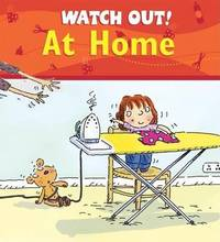 Watch Out! at Home by Claire Llewellyn