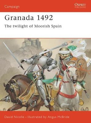The Fall of Granada, 1481-1492 by David Nicolle image