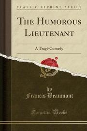 The Humorous Lieutenant by Francis Beaumont image