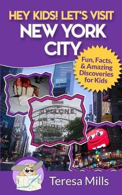 Hey Kids! Let's Visit New York City by Teresa Mills