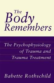 The Body Remembers by Babette Rothschild