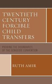 Twentieth Century Forcible Child Transfers by Ruth Amir