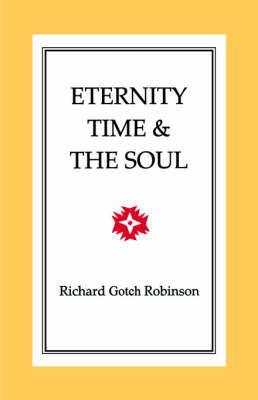 Eternity, Time & The Soul by Richard, Gotch Robinson image