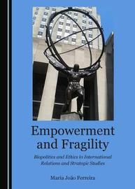 Empowerment and Fragility