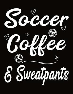 Soccer Coffee And Sweatpants by J M Skinner image