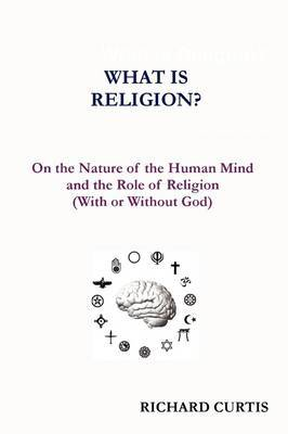 What is Religion? by Richard Curtis image