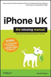 iPhone UK: The Missing Manual: Covers All Models with 3.0 Software on O2 Networks Including the iPhone 3GS by David Pogue image