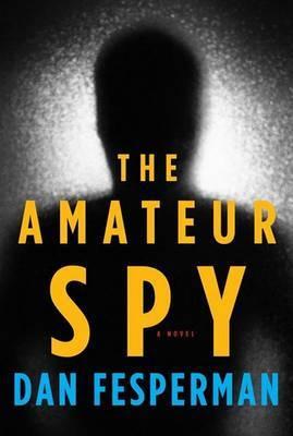 The Amateur Spy by Dan Fesperman image